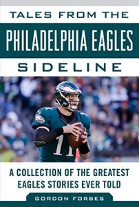 Baixar Tales from the Philadelphia Eagles Sideline: A Collection of the Greatest Eagles Stories Ever Told (Tales from the Team) pdf, epub, eBook