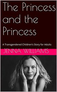 Baixar The Princess and the Princess: A Transgendered Children's Story for Adults (English Edition) pdf, epub, eBook