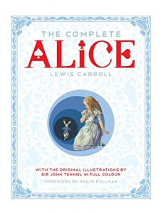 Baixar The Complete Alice: Alice's Adventures in Wonderland and Through the Looking-Glass and What Alice Found There (English Edition) pdf, epub, eBook
