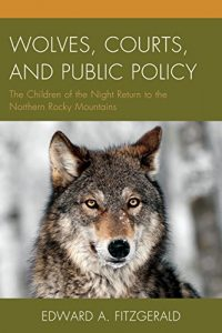 Baixar Wolves, Courts, and Public Policy: The Children of the Night Return to the Northern Rocky Mountains pdf, epub, eBook