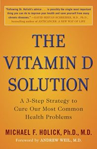 Baixar The Vitamin D Solution: A 3-Step Strategy to Cure Our Most Common Health Problems pdf, epub, eBook