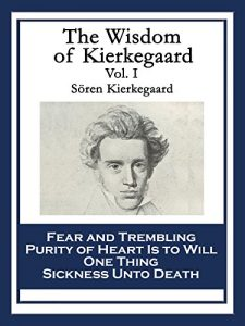 Baixar The Wisdom of Kierkegaard Vol. I: Fear and Trembling; Purity of Heart Is to Will One Thing; Sickness Unto Death: 1 pdf, epub, eBook