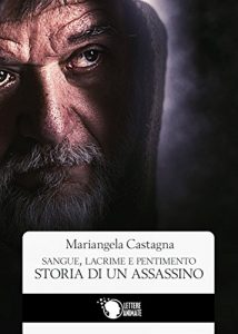 Baixar Sangue, lacrime e pentimento: storia di un assassino pdf, epub, eBook