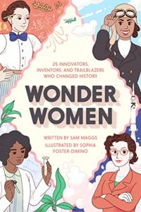 Baixar Wonder Women: 25 Innovators, Inventors, and Trailblazers Who Changed History pdf, epub, eBook
