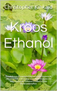 Baixar Kroos Ethanol: Eendekroos Biomassa Gegroeid uit Organisch Afval bij Corn Vervang voor Amerikaanse en internationale Ethanol Productie van Biobrandstoffen (Dutch Edition) pdf, epub, eBook