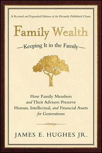 Baixar Family Wealth: Keeping It in the Family–How Family Members and Their Advisers Preserve Human, Intellectual, and Financial Assets for Generations (Bloomberg) pdf, epub, eBook