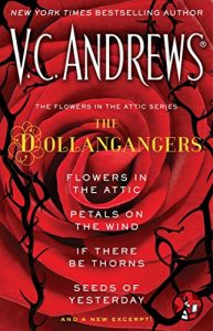 Baixar The Flowers in the Attic Series: The Dollangangers: Flowers in the Attic, Petals on the Wind, If There Be Thorns, Seeds of Yesterday, and a New Excerpt! (English Edition) pdf, epub, eBook