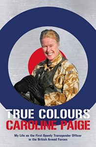 Baixar True Colours: My Life as the First Openly Transgender Officer in the British Armed Forces pdf, epub, eBook