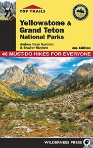 Baixar Top Trails: Yellowstone and Grand Teton National Parks: Must-Do Hikes for Everyone pdf, epub, eBook