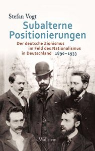 Baixar Subalterne Positionierungen: Der deutsche Zionismus im Feld des Nationalismus in Deutschland, 1890-1933 (German Edition) pdf, epub, eBook