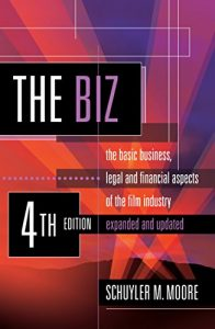 Baixar The Biz: The Basic Business, Legal and Financial Aspects of the Film Industry (English Edition) pdf, epub, eBook
