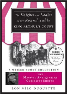 Baixar The Knights and Ladies of the Round Table: Magical Antiquarian Curiosity Shoppe, A Weiser Books Collection (The Magical Antiquarian Curiosity Shoppe) pdf, epub, eBook