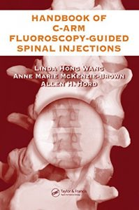 Baixar The Handbook of C-Arm Fluoroscopy-Guided Spinal Injections pdf, epub, eBook