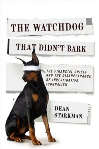 Baixar The Watchdog That Didn't Bark: The Financial Crisis and the Disappearance of Investigative Journalism (Columbia Journalism Review Books) pdf, epub, eBook