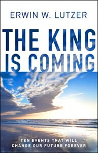 Baixar The King is Coming: Ten Events That Will Change Our Future Forever pdf, epub, eBook