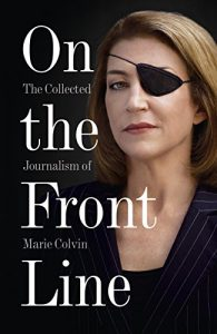 Baixar On the Front Line: The Collected Journalism of Marie Colvin pdf, epub, eBook