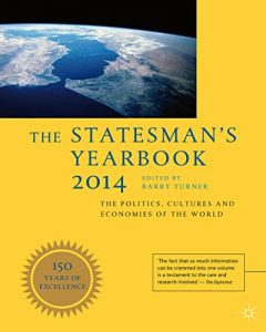 Baixar The Statesman's Yearbook 2014: The Politics, Cultures and Economies of the World pdf, epub, eBook