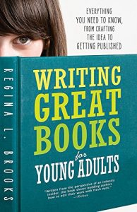 Baixar Writing Great Books for Young Adults: Everything You Need to Know, from Crafting the Idea to Getting Published pdf, epub, eBook