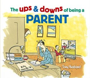 Baixar The Ups and Downs of Being a Parent pdf, epub, eBook