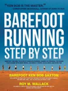 Baixar Barefoot Running Step by Step: Barefoot Ken Bob, The Guru of Shoeless Running, Shares His Personal Technique For Running With More pdf, epub, eBook
