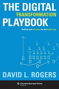 Baixar The Digital Transformation Playbook: Rethink Your Business for the Digital Age (Columbia Business School Publishing) pdf, epub, eBook