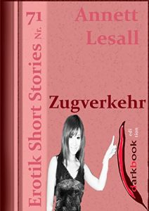 Baixar Zugverkehr: Erotik Short Stories Nr. 71 (German Edition) pdf, epub, eBook