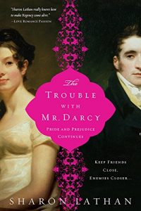 Baixar The Trouble with Mr. Darcy: Pride and Prejudice continues… (The Darcy Saga) pdf, epub, eBook