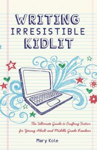 Baixar Writing Irresistible Kidlit: The Ultimate Guide to Crafting Fiction for Young Adult and Middle Grade Readers pdf, epub, eBook