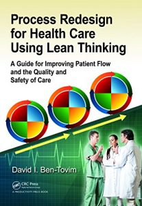 Baixar Process Redesign for Health Care Using Lean Thinking: A Guide for Improving Patient Flow and the Quality and Safety of Care pdf, epub, eBook
