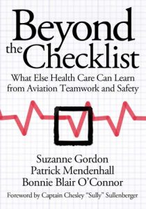 Baixar Beyond the Checklist: What Else Health Care Can Learn from Aviation Teamwork and Safety (The Culture and Politics of Health Care Work) pdf, epub, eBook
