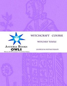 Baixar Witches' Tools Lesson: Eclectic Witchcraft Course (Asteria OWLS Library Book 4) (English Edition) pdf, epub, eBook