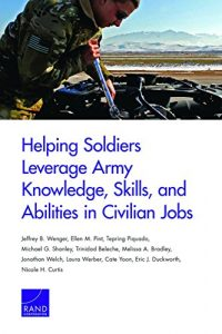 Baixar Helping Soldiers Leverage Army Knowledge, Skills, and Abilities in Civilian Jobs pdf, epub, eBook