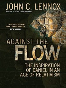 Baixar Against the Flow: The inspiration of Daniel in an age of relativism pdf, epub, eBook