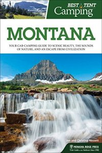 Baixar Best Tent Camping: Montana: Your Car-Camping Guide to Scenic Beauty, the Sounds of Nature, and an Escape from Civilization pdf, epub, eBook