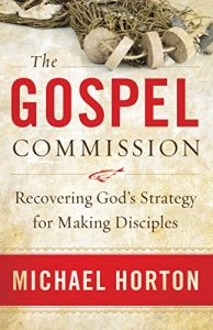 Baixar The Gospel Commission: Recovering God's Strategy for Making Disciples pdf, epub, eBook
