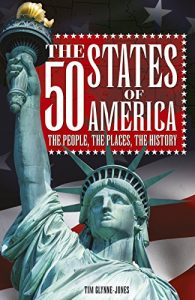 Baixar The 50 States of America: The people, the places, the history pdf, epub, eBook