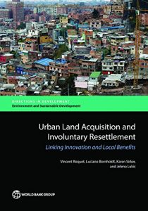 Baixar Urban Land Acquisition and Involuntary Resettlement: Linking Innovation and Local Benefits (Directions in Development;Directions in Development – Environment and Sustainable Development) pdf, epub, eBook