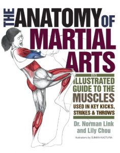 Baixar The Anatomy of Martial Arts: An Illustrated Guide to the Muscles Used for Each Strike, Kick, and Throw pdf, epub, eBook