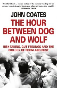 Baixar The Hour Between Dog and Wolf: Risk-taking, Gut Feelings and the Biology of Boom and Bust pdf, epub, eBook