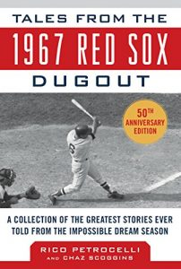 Baixar Tales from the 1967 Red Sox: A Collection of the Greatest Stories Ever Told from the Impossible Dream Season (Tales from the Team) pdf, epub, eBook