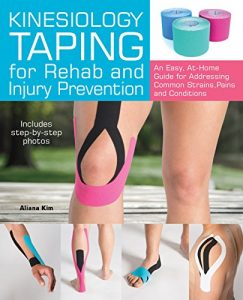 Baixar Kinesiology Taping for Rehab and Injury Prevention: An Easy, At-Home Guide for Overcoming Common Strains, Pains and Conditions pdf, epub, eBook