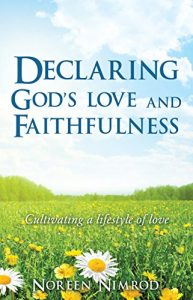Baixar DECLARING GOD'S LOVE AND FAITHFULNESS: Cultivating a lifestyle of love (English Edition) pdf, epub, eBook