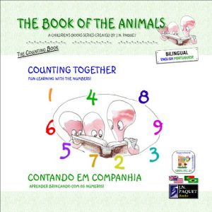Baixar The Book of The Animals – Counting Together (Bilingual English-Portuguese) (The Book of The Animals (Bilingual)) (English Edition) pdf, epub, eBook