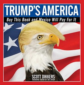 Baixar Trump's America: Buy This Book and Mexico Will Pay for It (English Edition) pdf, epub, eBook