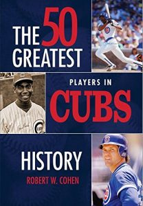 Baixar The 50 Greatest Players in Cubs History pdf, epub, eBook