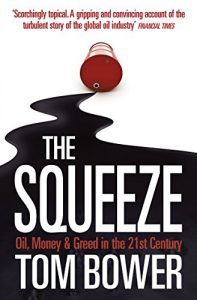Baixar The Squeeze: Oil, Money and Greed in the 21st Century (Text Only) pdf, epub, eBook