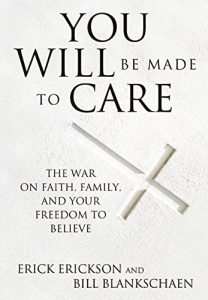 Baixar You Will Be Made to Care: The War on Faith, Family, and Your Freedom to Believe pdf, epub, eBook