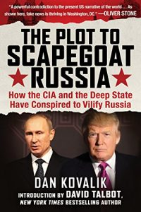 Baixar The Plot to Scapegoat Russia: How the CIA and the Deep State Have Conspired to Vilify Putin pdf, epub, eBook