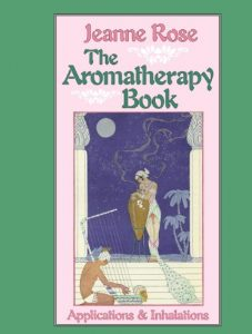 Baixar The Aromatherapy Book: Applications and Inhalations pdf, epub, eBook