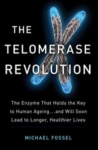 Baixar The Telomerase Revolution: The Enzyme that Holds the Key to Human Ageing…and Will Soon Lead to Longer, Healthier Lives (English Edition) pdf, epub, eBook